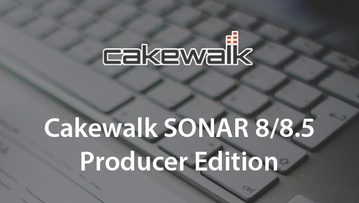 Cakewalk SONAR 8/8.5 Producer Edition