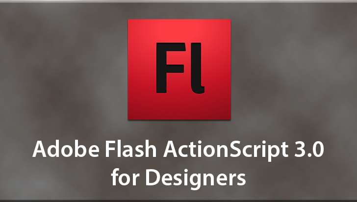 Adobe Flash ActionScript 3.0 for Designers