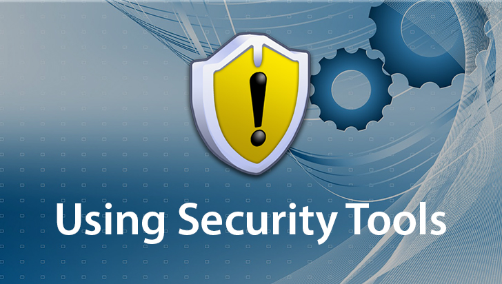 Using Security Tools