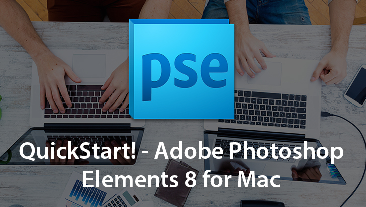 QuickStart! - Adobe Photoshop Elements 8 for Mac