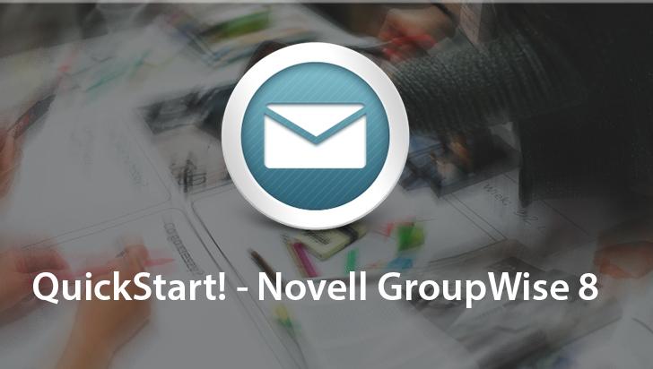 QuickStart! - Novell GroupWise 8