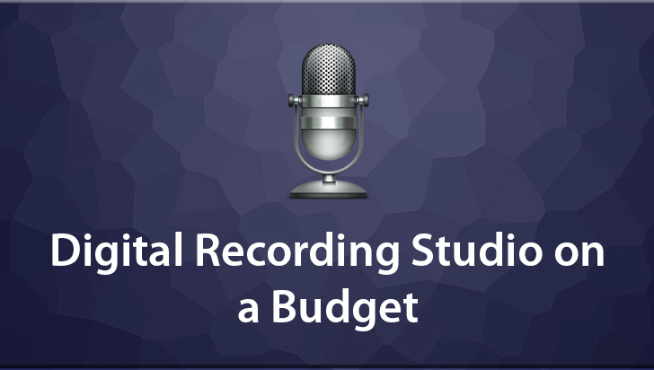 Digital Recording Studio on a Budget