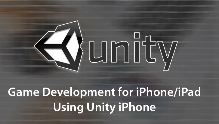Game Development for iPhone/iPad Using Unity iPhone