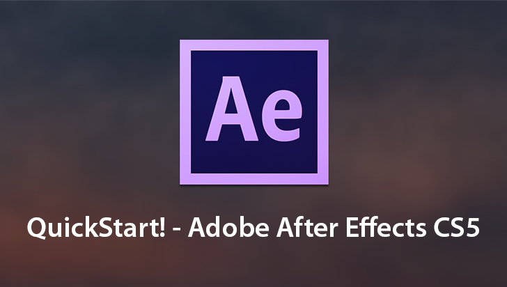 QuickStart! - Adobe After Effects CS5