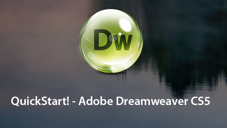 QuickStart! - Adobe Dreamweaver CS5