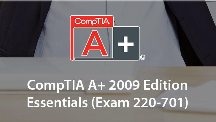 CompTIA A+ 2009 Edition Essentials (Exam 220-701)