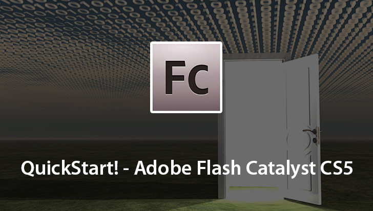 QuickStart! - Adobe Flash Catalyst CS5
