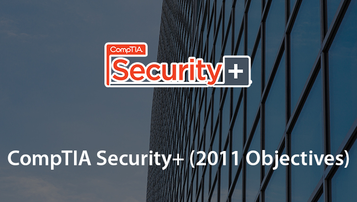 CompTIA Security+ (2011 Objectives)