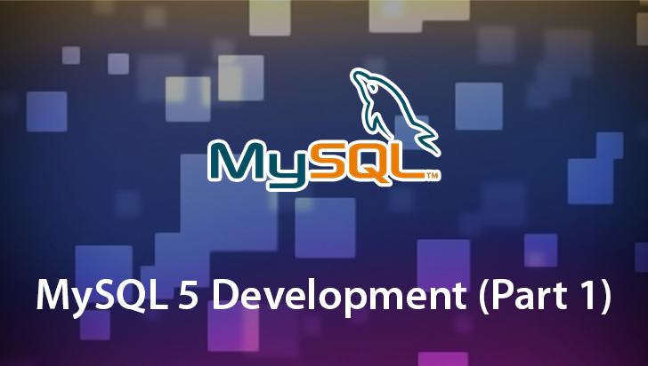 MySQL 5 Development (Part 1)