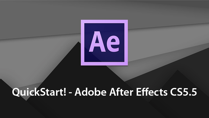 QuickStart! - Adobe After Effects CS5.5