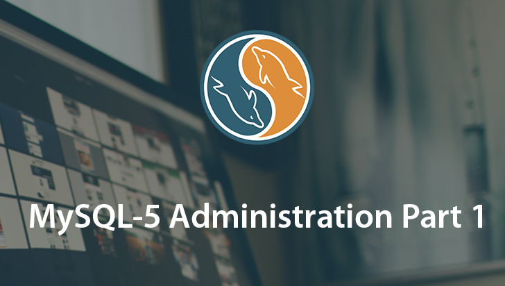 MySQL 5 Administration-Part 1