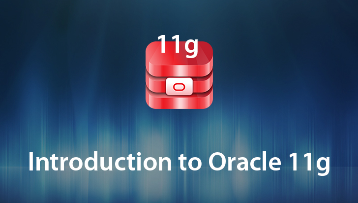 Introduction to Oracle 11g
