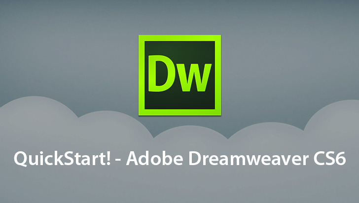 QuickStart! - Adobe Dreamweaver CS6