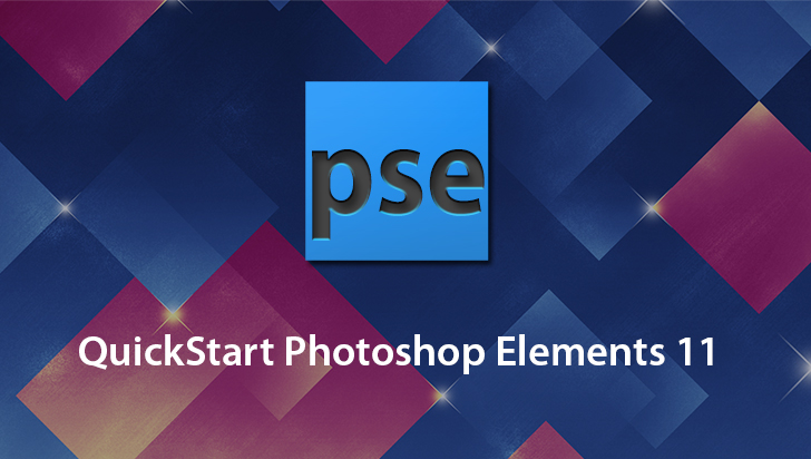QuickStart! - Adobe Photoshop Elements 11