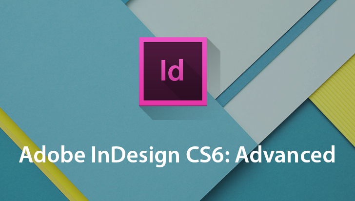 Adobe InDesign CS6: Advanced