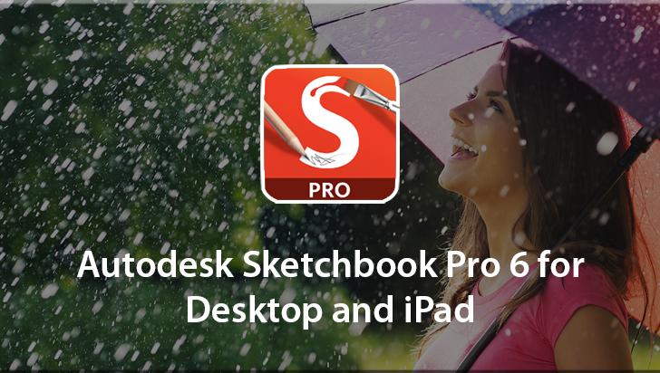 Autodesk Sketchbook Pro 6 for Desktop and iPad