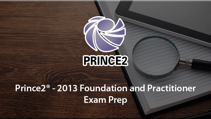 Prince2® - 2013 Foundation and Practitioner Exam Prep