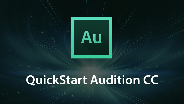 QuickStart! - Adobe Audition CC