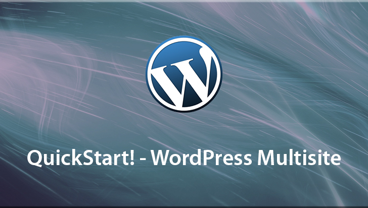 QuickStart! - WordPress Multisite