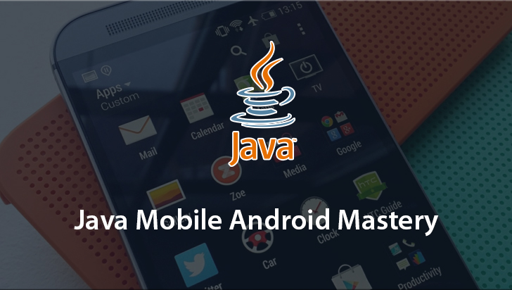 Java Mobile Android Mastery