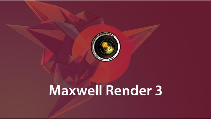 Maxwell Render 3