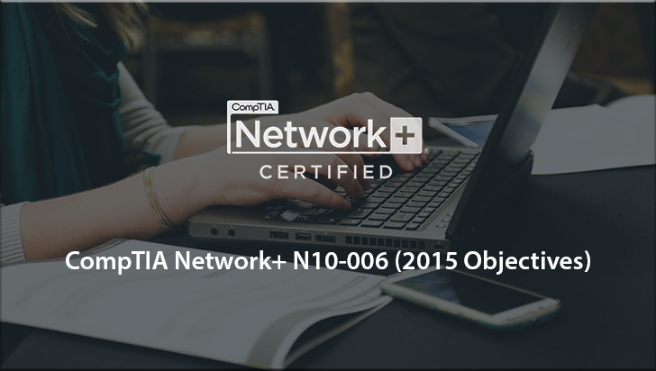 CompTIA Network+ N10-006 (2015 Objectives)