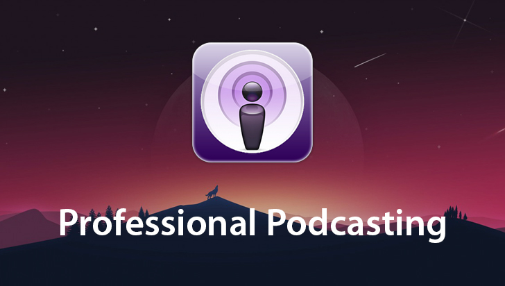 Professional Podcasting