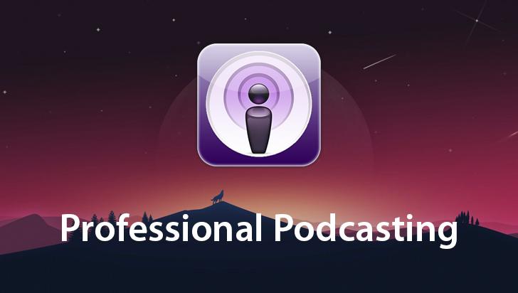 Professional Podcasting