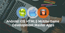 Android IOS HTML5 Mobile Game Development Master Apps
