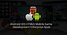 Android IOS HTML5 Mobile Game Development Enterprise Apps