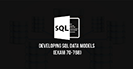 Developing SQL Data Models (Exam 70-768)