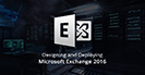 Designing and Deploying Microsoft Exchange 2016